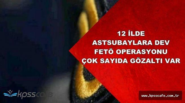 FETÖ'nün Askeriye Yapılanmasına Dev Operasyon: Çok Sayıda Astsubay Gözaltında