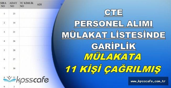 CTE Sonuçları Mülakat Listesinde Gariplik-5 Kişi Yerine 11 Kişi Mülakata Çağrıldı
