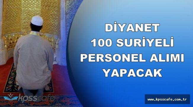 Diyanete 100 Suriyeli Personel Alımı Yapılacak