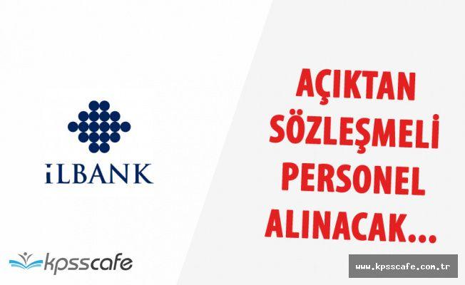 İller Bankası'na Açıktan KPSS ile Sözleşmeli Personel Alınıyor (KPSS 60 Puan ve Diğer Şartlar)