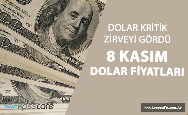 Dolar Kritik Seviyeye Ulaştı! 8 Kasım Dolar Fiyatları
