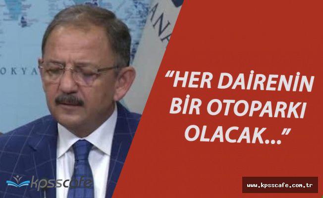 """Çevre Bakanı :"""" Her Dairenin Bir Otoparkı Olacak"""""""