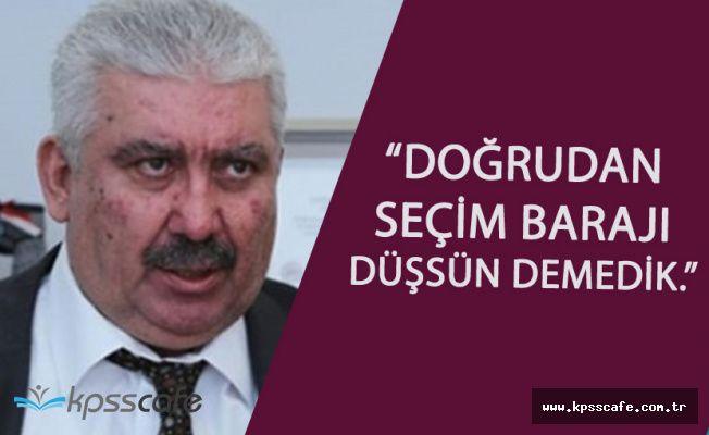 MHP Genel Başkan Yardımcısı 'Seçim Barajı Düşsün Demedik'