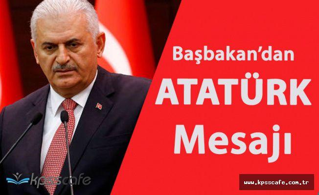 Başbakan Binali Yıldırım'dan '10 Kasım Atatürk'ü Anma Günü' Mesajı