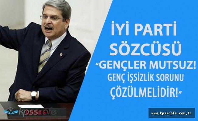 """İYİ Parti Sözcüsü Aytun Çıray """"Genç İşsizlik Sorunu Çözülmelidir !"""""""