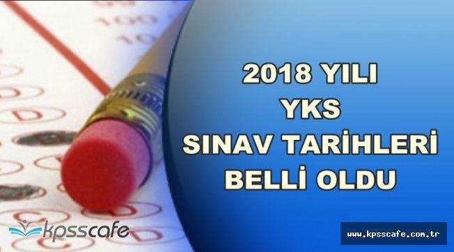 2018 YKS Sınav Tarihleri Açıklandı-İşte İlk ve 2. Oturum Sınav Tarihleri