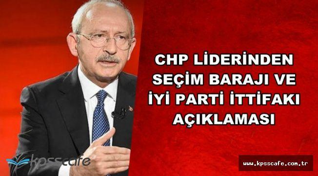 Kılıçdaroğlu'ndan Flaş Seçim Barajı ve İYİ Parti İttifakı Olacak mı Açıklaması