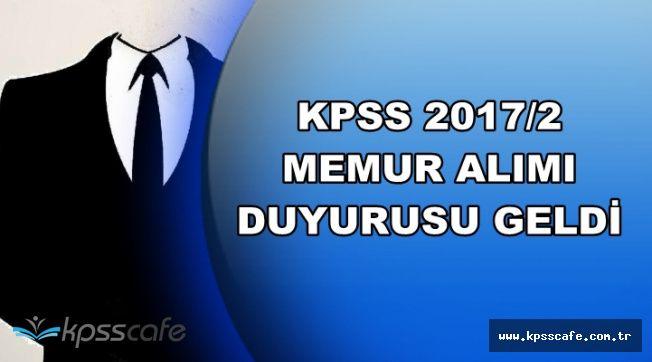 Son Dakika: KPSS 2017/2 Memur Alımı Duyurusu Yayımlandı