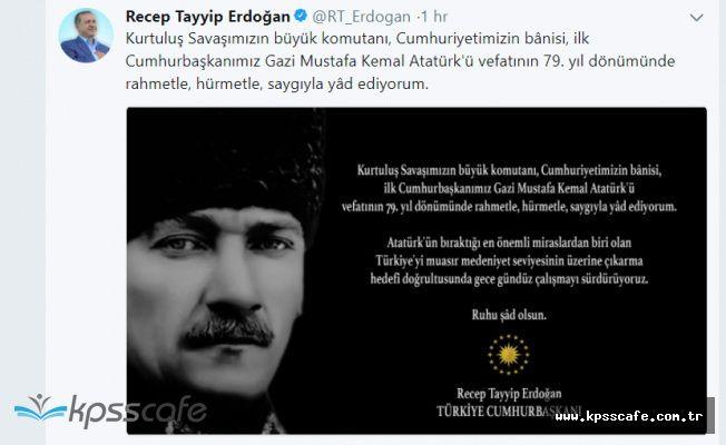 """Cumhurbaşkanı Erdoğan """" Gazi Mustafa Kemal Atatürk'ü Saygıyla Anıyorum"""""""