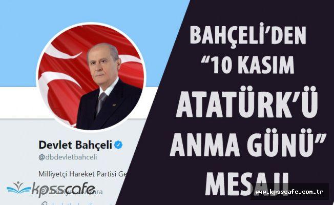 Devlet Bahçeli'den '10 Kasım Atatürk'ü Anma Günü' Mesajı