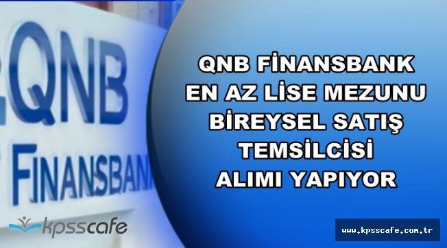 QNB Finansbank En Az Lise Mezunu Banka Personeli Alıyor (Başvurular İnternetten)