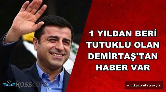 1 Yıldır Tutuklu Olan Demirtaş'tan Haber Var