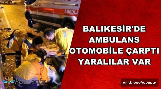 İçinde Hasta Bulunan Ambulans Kaza Yaptı: Yaralılar Var