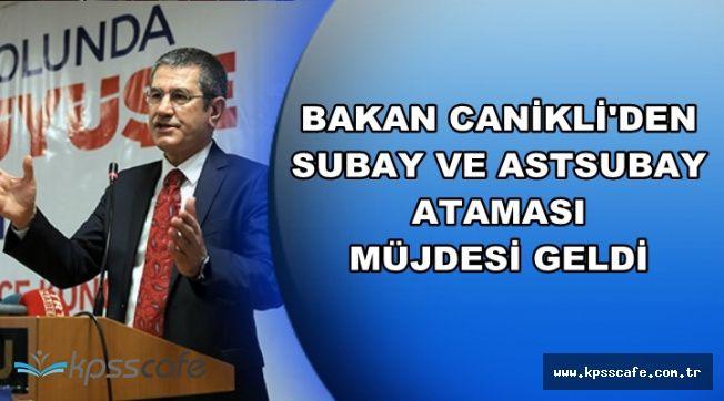 Milli Savunma Bakanı Canikli'den Subay ve Astsubay Ataması Açıklaması