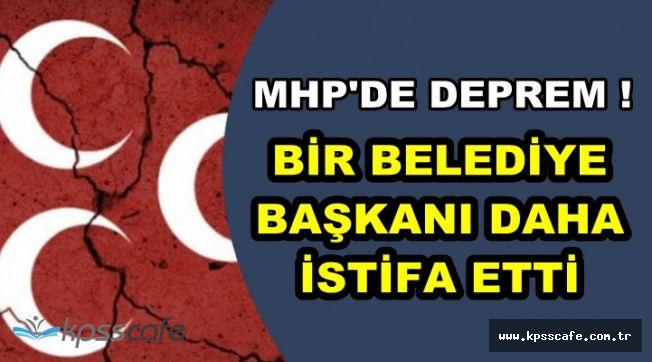 MHP'de Bir Belediye Başkanı Daha İstifa Etti !