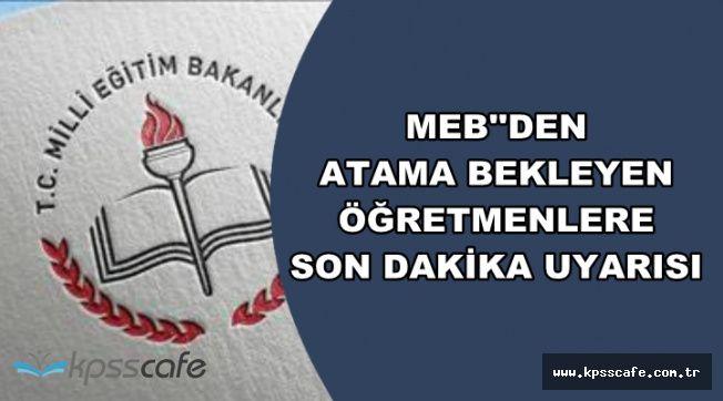 MEB'den Atama Bekleyen Öğretmenlere Önemli Uyarı