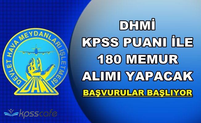 DHMİ KPSS Puanı ile 180 Memur Alımı Yapacak (Lise, Önlisans ve Lisans Mezunu)