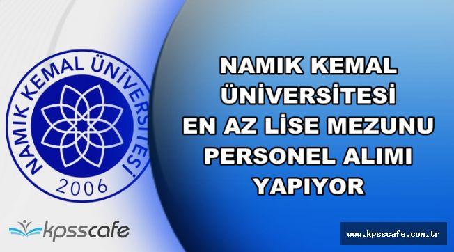 DPB'de Az Önce Yayımlandı: Namık Kemal Üniversitesi En Az Lise Mezunu Personel Alımı Yapıyor