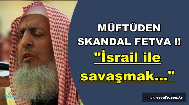 """Müftüden Skandal Fetva: """"İsrail ile Savaşmak.."""""""