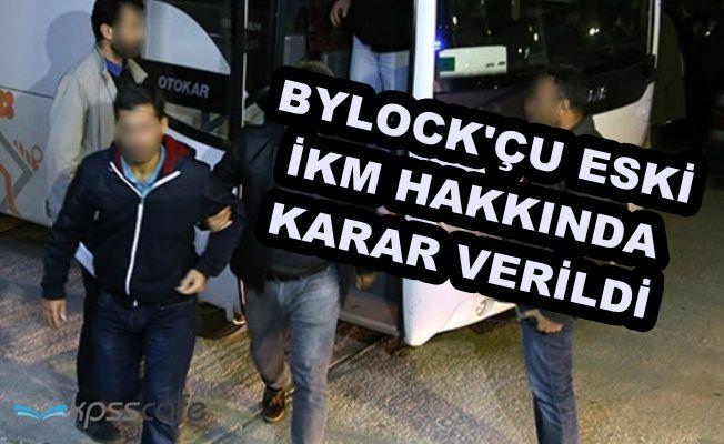 ByLock Kullanan FETÖ'cü İnfaz Koruma Memuru Hakkında Flaş Karar