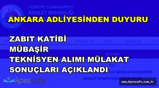Ankara Komisyonu Zabıt Katibi, Mübaşir ve Teknisyen Mülakat Sonuçları Açıklandı