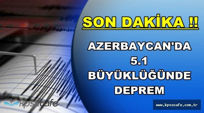 Son Dakika: Azerbaycan 40 Saniye Boyunca Sallandı (5.1 Büyüklüğünde Deprem)