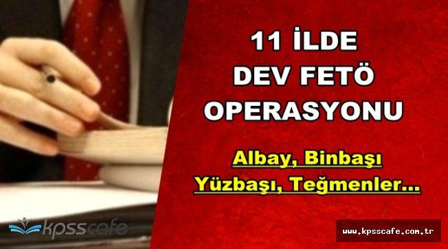 FETÖ'nün Askeriye Yapılanmasına Dev Operasyon: Albay, Binbaşı, Teğmenler...