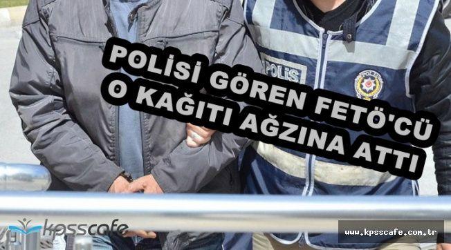 Polisi Gören FETÖ'cü, Elindeki Kağıdı Ağzına Attı: Polisin Çıkardığı Kağıtta..