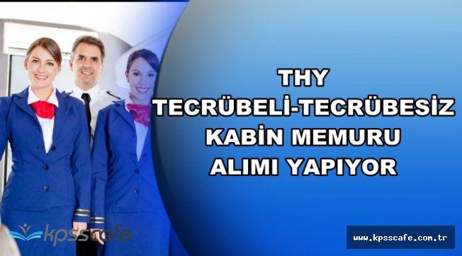 Türk Hava Yolları (THY) Tecrübeli-Tecrübesiz Kabin Memuru Alıyor