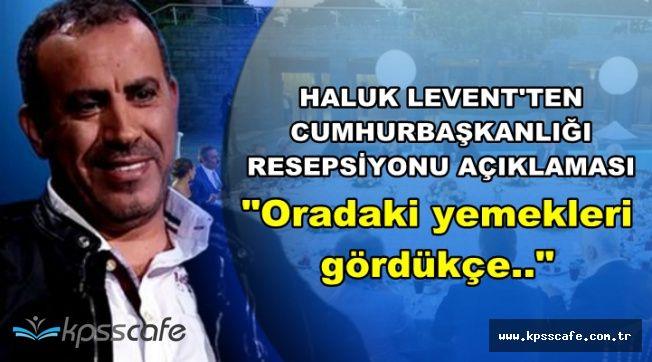 Haluk Levent'ten Cumhurbaşkanlığı Külliyesi Resepsiyonu Açıklaması