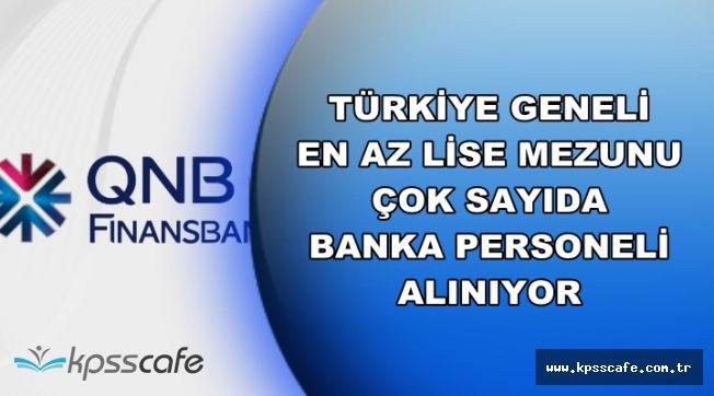 QNB Finansbank Türkiye Genelinde Çok Sayıda Personel Alıyor (En Az Lise Mezunu)