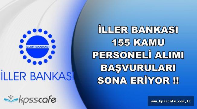 İller Bankası 155 Kamu Personeli Alımı Başvurularında Son Günler !