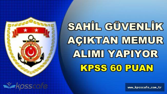 Sahil Güvenlik KPSS 60 Puan Şartı ile Açıktan Memur Alımı Yapıyor