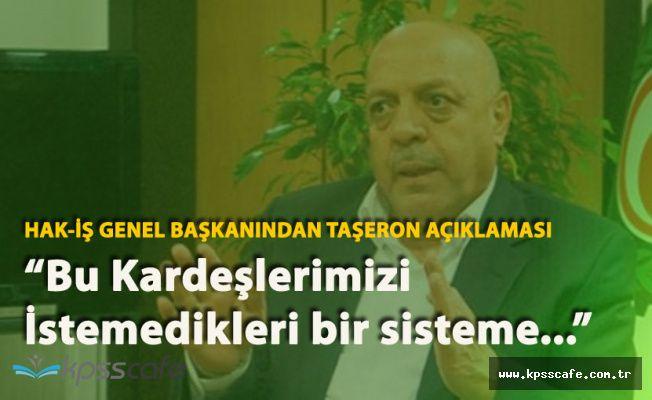 HAK İş Genel Başkanı'ndan Taşeron Açıklaması Geldi