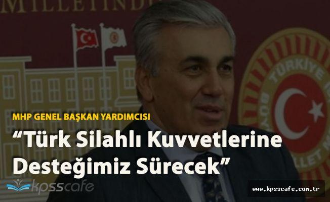 MHP'li Günal 'TSK'ya Desteğimiz Sürecek'