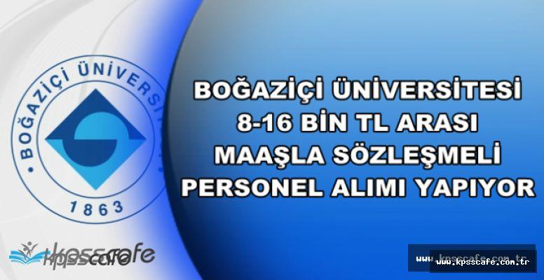 Boğaziçi Üniversitesi 8-16 Bin TL Maaşla Personel Alımı Başvurusu İçin Son Saatler