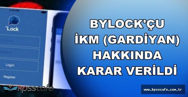 ByLock'tan Gözaltına Alınan İKM (Gardiyan) Hakkında Karar Verildi