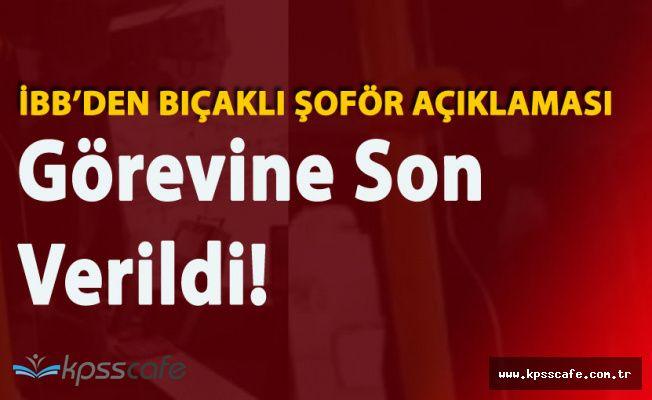 İstanbul Büyükşehir Belediyesi'nden Bıçaklı Şoför Açıklaması
