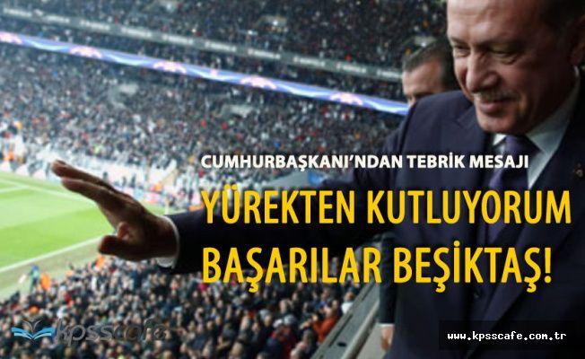 Cumhurbaşkanı'ndan Beşiktaş'a 'Yürekten Tebrik Ediyorum'