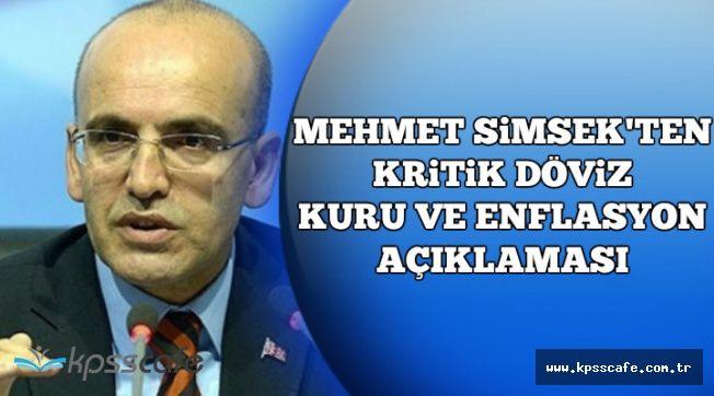 Mehmet Şimşek'ten Kritik Döviz Kuru ve Enflasyon Açıklaması