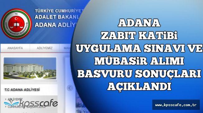 Adana Komisyonu Zabıt Katibi Uygulama Sınavı ve Mübaşir Alımı Başvuru Sonucu Açıklandı