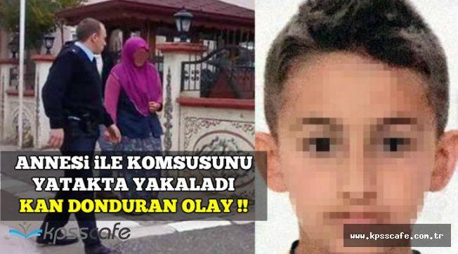 10 Yaşındaki Çocuk Annesi ile Komşusunu Yatakta Yakaladı: Sonrası Korkunç..