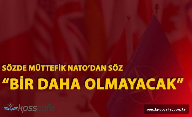 NATO Ne Yapacağını Şaşırdı! 'Söz veriyoruz, Bir daha yaşanmayacak'