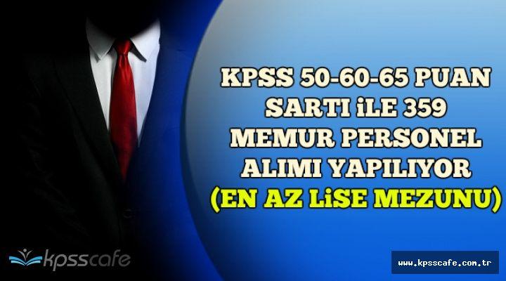 KPSS 50 Puan Şartı ile En Az Lise Mezunu 359 Memur Personel Alınıyor (Bayan-Erkek)