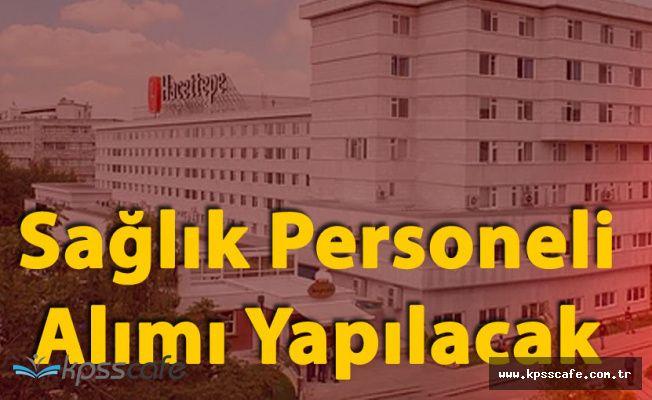 Hacettepe Üniversitesi Hemşire ve Sağlık Teknikeri Alacak