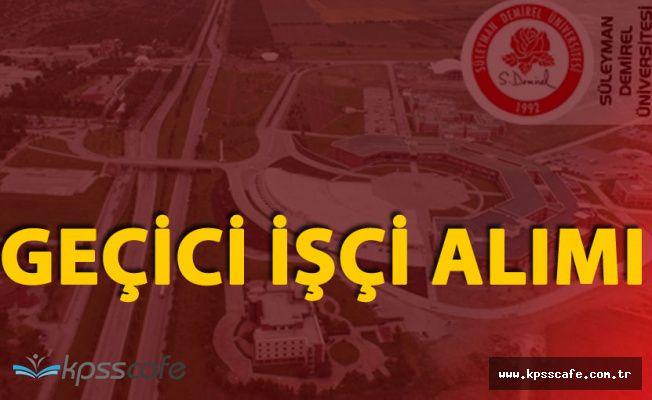 Süleyman Demirel Üniversitesi 80 Geçici İşçi Alacak (18 Yaşını Doldurmuş Herkes Başvurabilir)