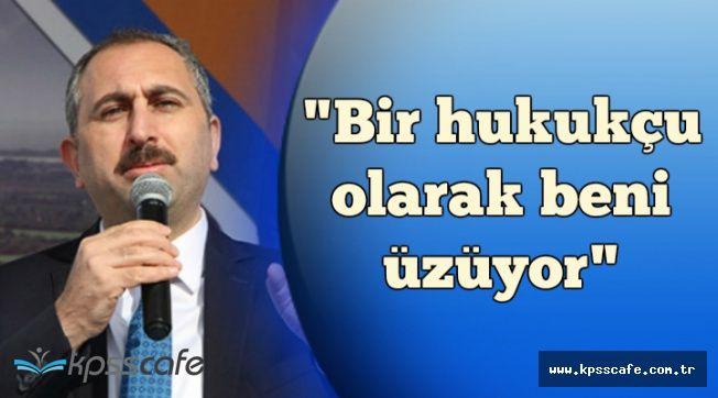 """Abdulhamit Gül: """"Bir hukukçu olarak beni üzüyor"""""""