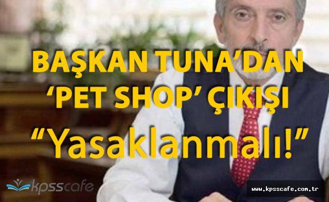 Başkan Tuna'dan Şok Talep! Satışı Yasaklanmalı Bakanlıklarla Görüşeceğim!