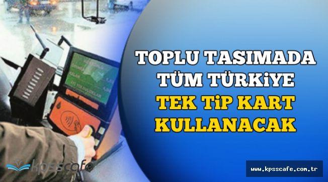 Toplu Taşımada Yeni Sistem: Yeni Kart Tüm Türkiye'de Kullanılabilecek