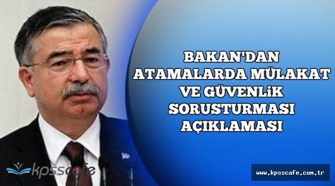 Bakan'dan Atamalarda Mülakat ve Güvenlik Soruşturması Açıklaması